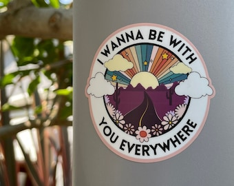 Be With You Everywhere Bumper Sticker |  Sunrise Adventuring Together Laptop Sticker | Fleetwood Mac Camping Wanderlust Water Bottle Sticker