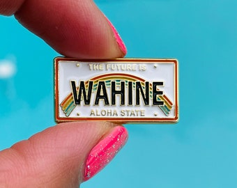 Aloha State Hawaii License Plate Pin, The Future is Wahine Plate Enamel Pin, Hawaii Pin, The Future is Female