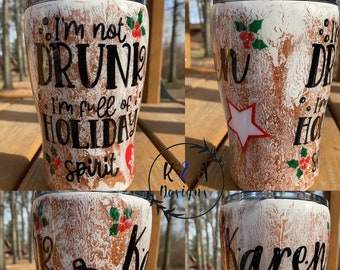 Im not drunk Im full of holiday spirit/ Rustic/ Vintage Christmas wine/regular/skinny Travel Tumbler w/lid and straw