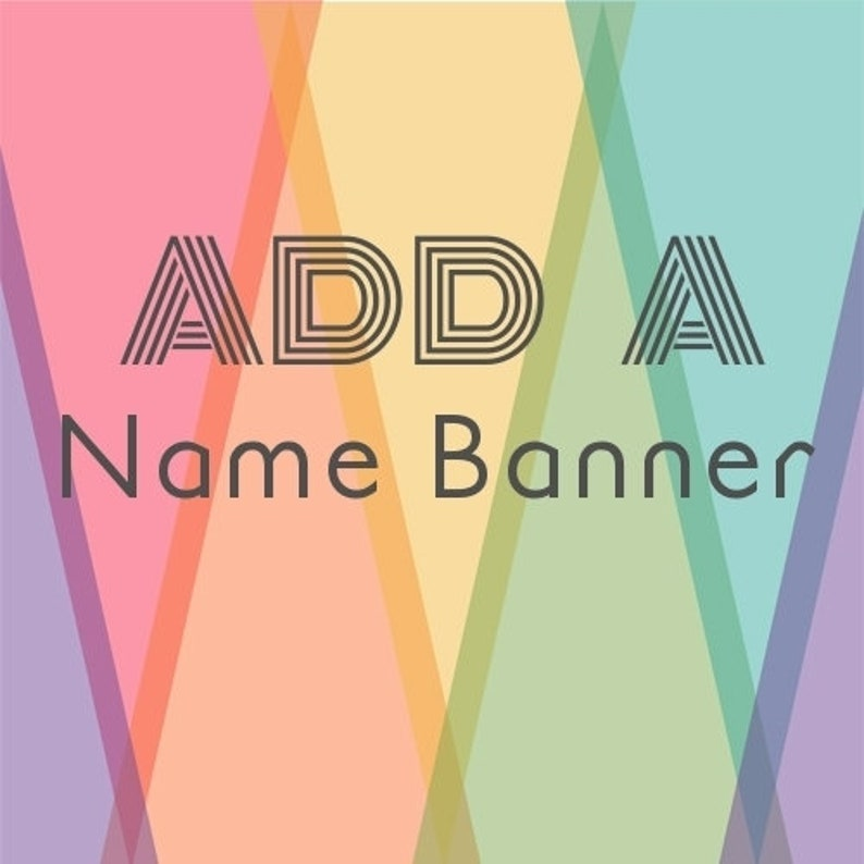 Add on to Existing Purchase Only Add A Name Banner to Match ANY Design in My Shop