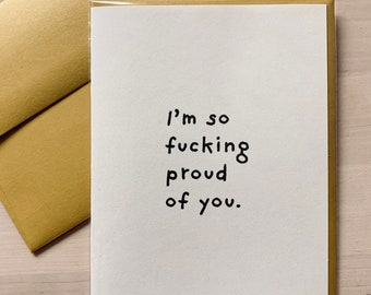 I'm so f*cking proud of you. Handmade illustrated greeting card. Love you.