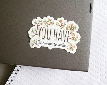 Inspiration, Courage Sticker/Decal, Mental Health, Sticker for Journal, Laptop, Car, Skateboard, Longboard, Yeti, Cellphone, Bike, Tumbler
