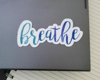 Breathe Sticker, Decal | Laptop, Journal, Cellphone, Skateboard, Tumbler, Kayak, Hydroflask, Car, Yedi Sticker / Decal | Mental Health |