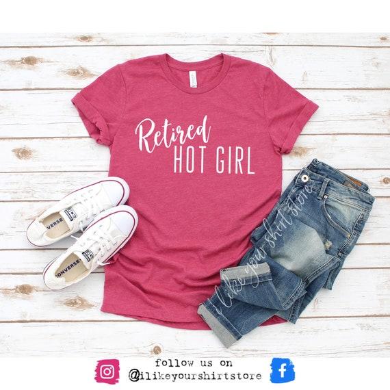 Retired Hot Girl Shirt \\ Retired Hot Girl Bachelorette Party Shirt \\ Funny Shirt For Her \\ Bridal Gift \\ Bachelorette Gift \\ Vintage Party