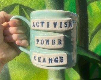Made to order / pre order Activism, power, change. Pottery ceramic large blue mug.