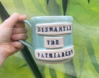 Pre order/Made to order 'Dismantle the Patriarchy' mug- allow 6 weeks for mug to be made - proceeds to suicide prevention bristol