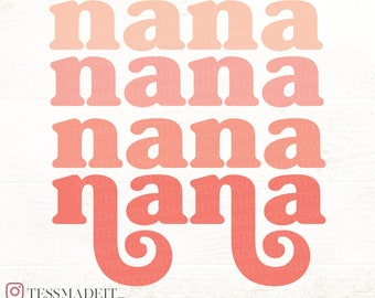 Nana SVG - Nana PNG - Retro SVG - Retro Nana Svg -Nana Sweatshirt Svg Design for Cricut & Silhouette Crafters
