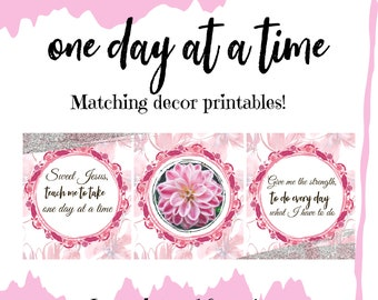 3 for 1 One Day at a Time Decor Printable