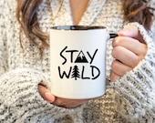 Stay Wild Black White Coffee or Tea Mug - FREE SHIPPING