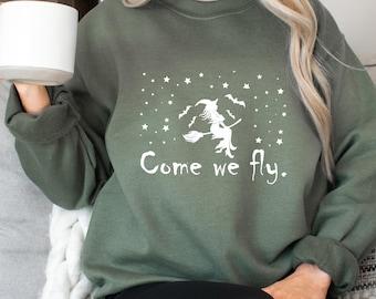 Come We Fly Crewneck Sweatshirt, Halloween Shirt, Sanderson Sisters, Hocus Pocus, Halloween Sweatshirt, Come We Fly Sweater, Witch Broom
