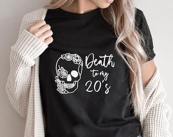 Death to My 20's Birthday Shirt, 30th Birthday Shirt, Birthday Graphic Tee, Death to My Youth Shirt, Born in 1991 Shirt, Dirty Thirty Shirt