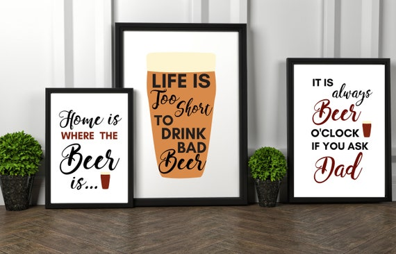 Home Is Where The Beer Is | Life Is Too Short To Drink Bad Beer | It's Always Beer O'Clock | Wall Art Print | Bar | Father's Day Gift