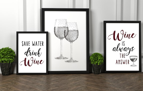 Save Water Drink Wine | Wine Glasses | Wine Is Always The Answer | Wine Print Wall Art | Decor | Kitchen | Bar | Birthday Gift Present