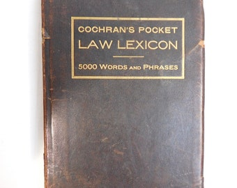 1909 2nd Edition Cochran's Pocket Law Lexicon 5000 Words and Phrases by William C. Cochran Antique