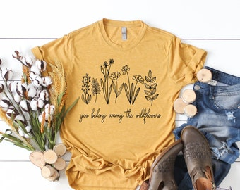 You Belong Among The Wildflowers, Wildflower SVG, Flower SVG,  Floral Svg, Wildflower Shirt Garden SVG