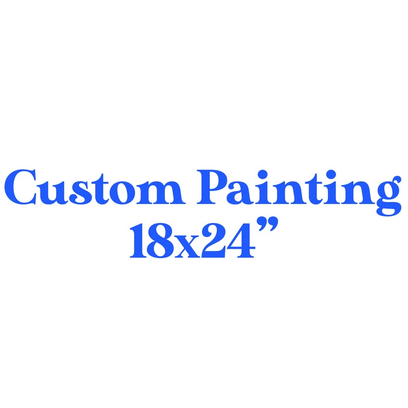 Custom Painting 18x24