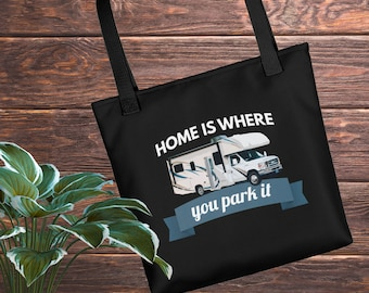 Home Is Where You Park It | Funny Camper RV Life Black Tote bag
