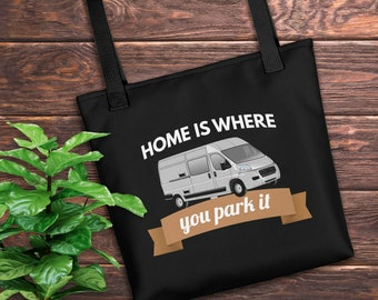 Home Is Where You Park It | Funny Camper Van Life Black Tote bag