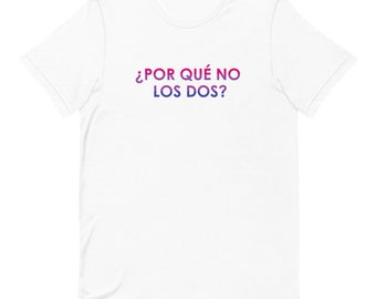 Por Qué No Los Dos Bisexual Pride Shirt / Funny Bi Pride Flag T-shirt / LGBTQ Pride Tee