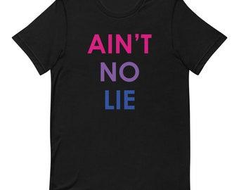 Ain't No Lie Bisexual Pride T-shirt / Bi Pride Flag Tee