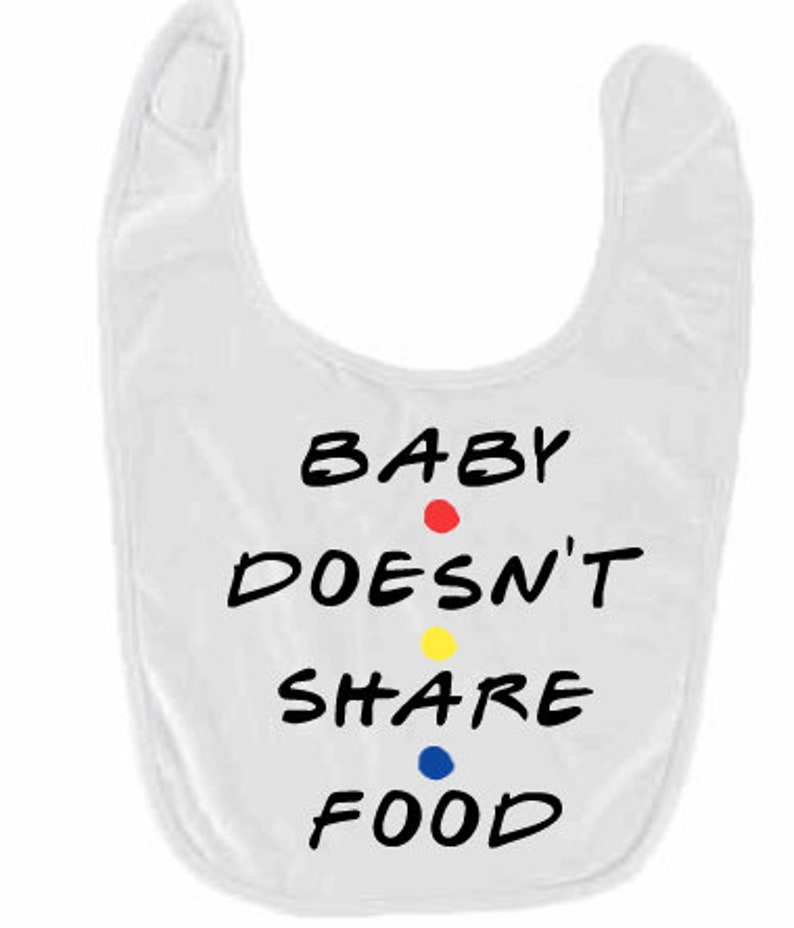 baby shower gift baby bib friends quote baby clothes friends bib friends fan friends quote bib baby doesn\u2019t share food friends bib
