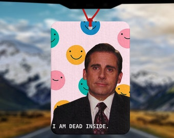 Michael Scott funny Car Air Freshener - I am dead inside Michael Scott - Fun Car Air Freshener - The Office US TV Show - Michael Scott fan