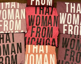 IN STOCK That Woman From Michigan Shirt   Ready to Ship Shirts