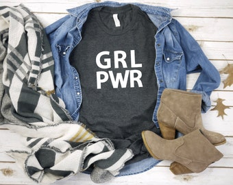 Girl Power Shirt   GRL PWR Shirt   Feminist Shirt   Men Women Unisex Shirt