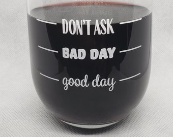 21 oz This glass makes a great gift idea for your favorite mail carrier//postal worker//mailman. Mail Carrier Good Day Bad Day Dont Even Ask Stemless Wine Glass