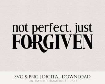 Not Perfect Just Forgiven SVG, PNG, Christian, Faith, Church, Jesus, Design for tshirt, wall art, mugs, Cricut, Clipart, Commercial Use File