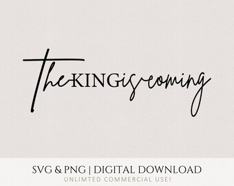 The King is Coming svg, png, Christian, Church T-shirt Design, Cricut DIY, Quote Graphic, Commercial Use Digital Printable File