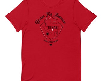 Texans for Abortion Pro Choice T shirt