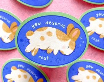 You Deserve Rest Bunny Sticker | Matte vinyl sticker, bunny sticker, cute art, journal, planner, laptop, bujo, stationery