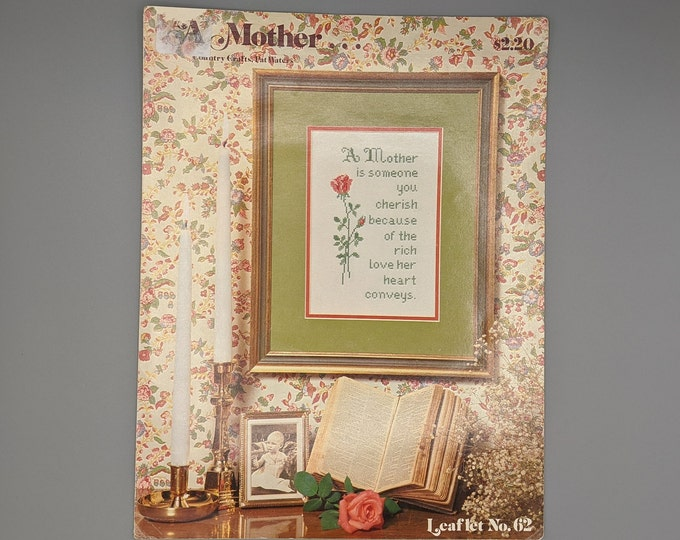 Counted Cross Stitch Chart  -  A Mother  - Country Crafts Leaflet #2
