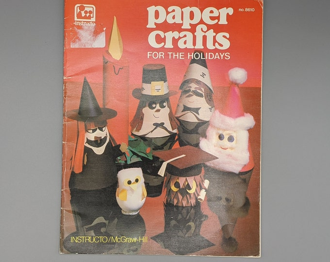 Vintage Craft Book  -  Paper Crafts For the Holidays  -  McGraw-Hill No. 8610  by Bee Gee Hazell  -  Copyright 1981