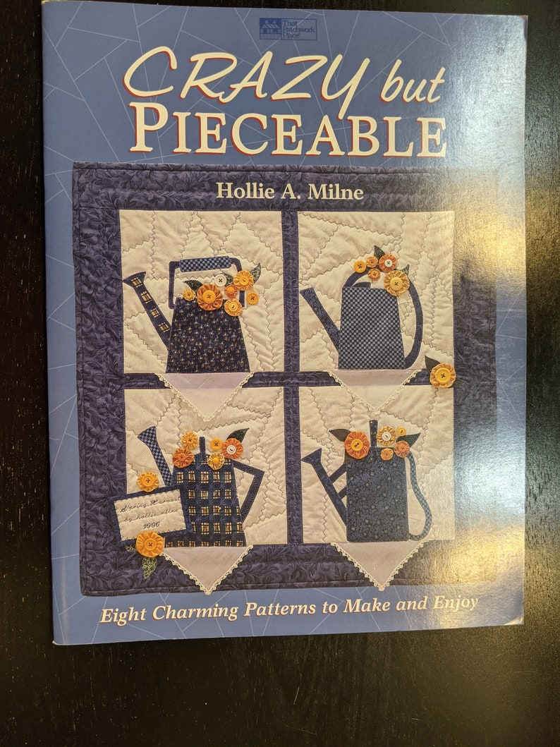 Milne by Hollie A Eight Charming Patterns to Make and Enjoy Crazy but Pieceable