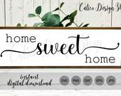 Home Sweet Home SVG - Farmhouse SVG file - Home Sweet Home SVG file for Cricut - Png, Jpg, Dxf, Eps, Svg