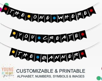 Custom Friends Banner, Friends Themed Party Banner, Friends Party Decorations, Bridal Shower, Birthday, Baby Shower, Instant Download