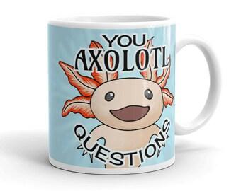 You Axolotl Questions Cute Mug