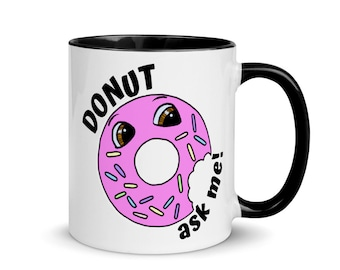 Donut Ask Me Funny Cup Mugs