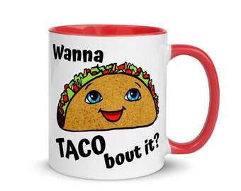 Wanna Taco Bout It Punny Mug