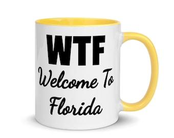 WTF Welcome To Florida mug - perfect snowbird gift