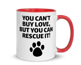 You can't buy love, but you can rescue it! Pet lovers mug