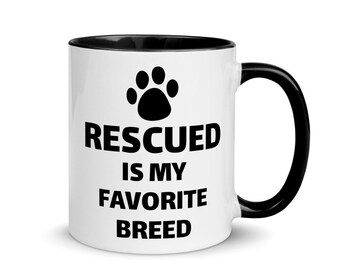 Rescued is my favorite breed - animal lover mug