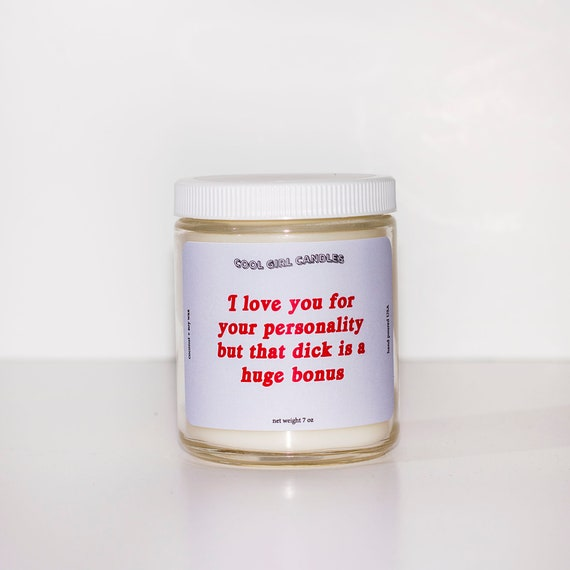 Soy Candle Gift For Him I  Love You For Your Personality But That Dick Is A Huge Bonus Funny Candle Husband Gift Boyfriend Gift