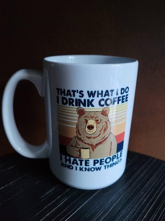 15 oz. I drink coffee Mug