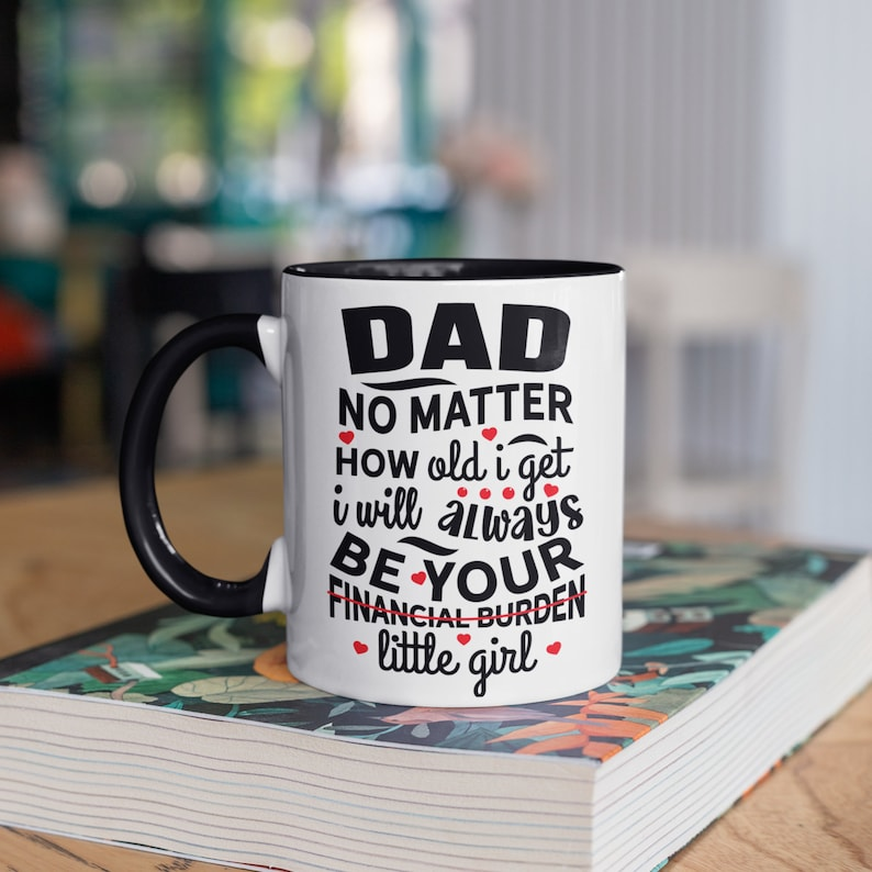 Drinking a mug of tea or coffee in the morning is a daily habit of your dad. Why don't you add some funny and sweet things to his activity by a Dad Daughter Financial Burden Mug? Every time he enjoys his drink, he'll get happy and feel full of energy to start a hard workday. This mug is sure to be a cute gift from a daughter to dad on fathers day.
