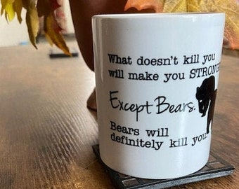 What Doesn't Kill You Will Make You Stronger - Ceramic Coffee Mug 11oz