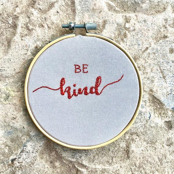 Handmade, 'Be Kind ', Embroidery Hoop Art, Wall Hanging, Personalised Text, Custom Gift, Grey & Orange Colours