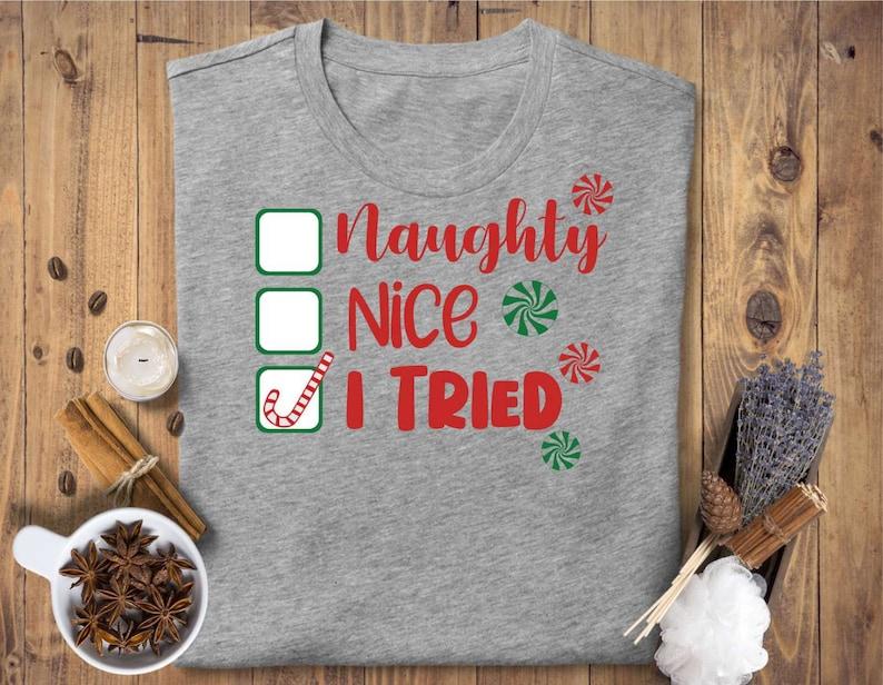 Naughty Nice I Tried Svg,Naughty svg,Naughty or Nice Svg,Nice Svg,Christmas SVG,Christmas Clipart Christmas shirt svg,i tried svg